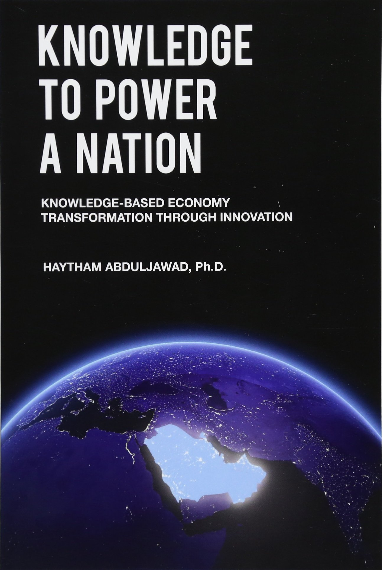 Knowledge to Power a Nation: Knowledge-Based Economy Transformation Through Innovation pdf