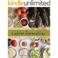 Le Cordon Bleu Cuisine Foundations Basic Classic Recipes