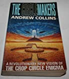Circlemakers: Revolutionary New Vision of the Crop Circle Enigma