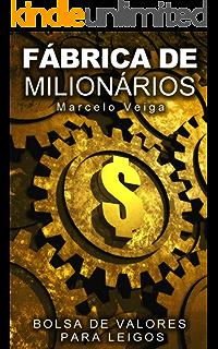 7d99b2dd2c8 FÁBRICA DE MILIONÁRIOS  Bolsa de Valores para Leigos (Como Enriquecer Livro  2)