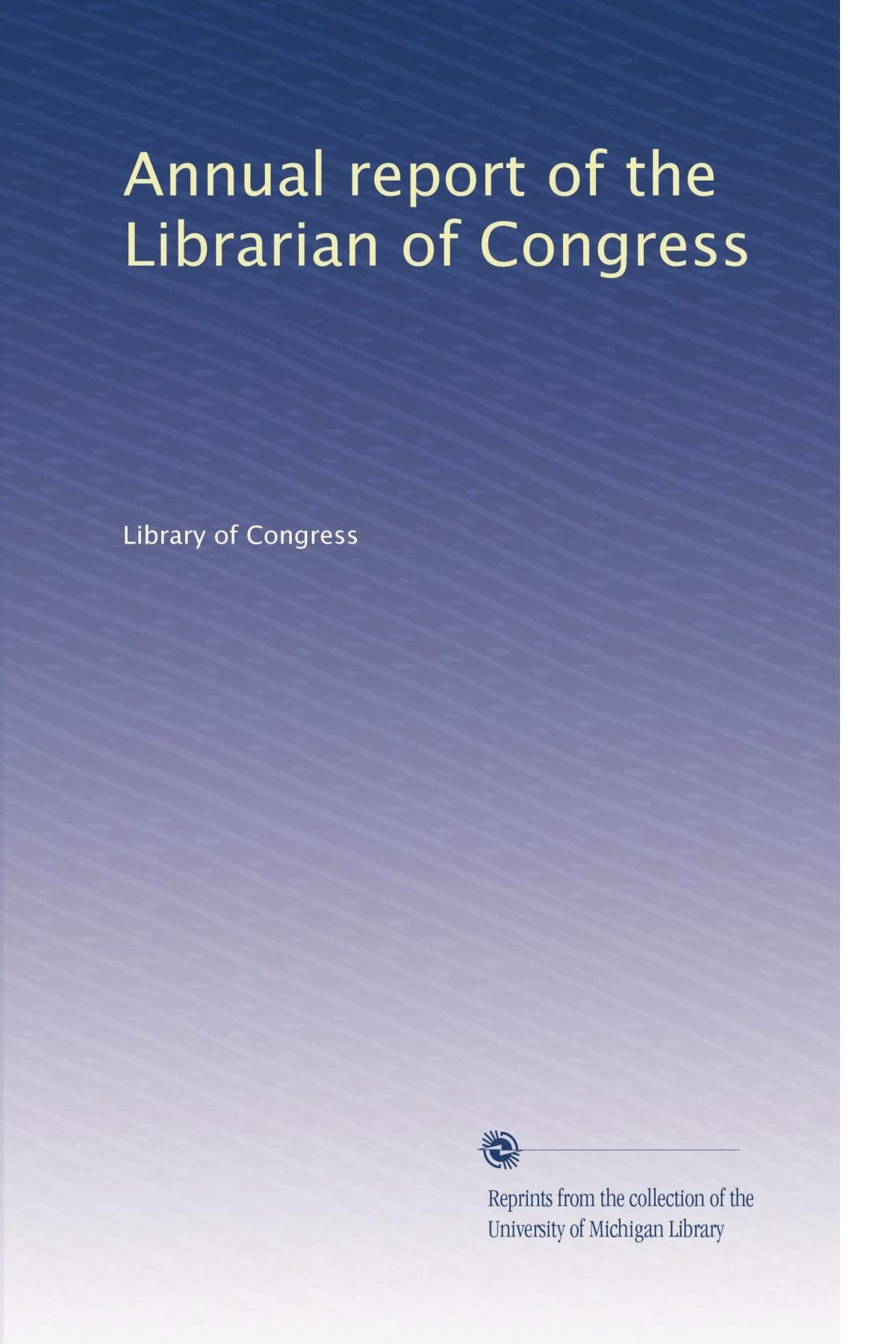 Download Annual report of the Librarian of Congress (Volume 89) ebook