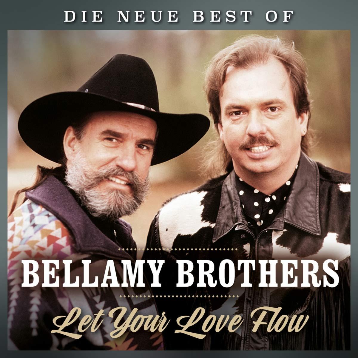 Bellamy Brothers Let Your Love Flow Die Neue Best Of
