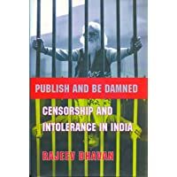 Publish and Be Damned - Censorship and Intolerance in India