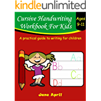 Cursive Handwriting Workbook For Kids: Ages 9-11