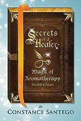 Secrets of a Healer - Magic of Aromatherapy (Secret of a Healer) Paperback