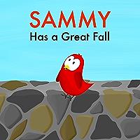 Sammy Has a Great Fall (Sammy Bird)
