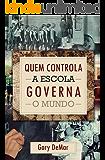 Quem controla as escolas governa o mundo