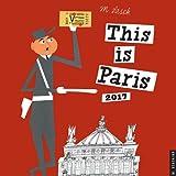 This Is Paris 2017 Calendar