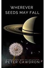 Wherever Seeds May Fall (First Contact) Kindle Edition