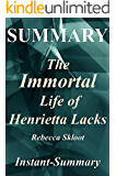 Summary - The Immortal Life of Henrietta Lacks: By Rebecca Skloot - A Full Book Summary (The Immortal Life of Henrietta Lacks: A Full Book Summary - Book, Paperback, Hardcover, Summary 1)