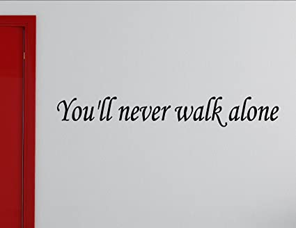 Amazoncom Youll Never Walk Alone Vinyl Wall Decals Quotes