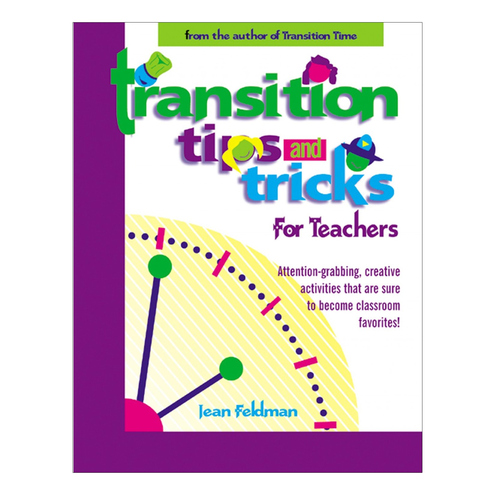 Transition Tips and Tricks for Teachers: Attention-grabbing, Creative Activities That Are Sure to Become Classroom Favourites! pdf