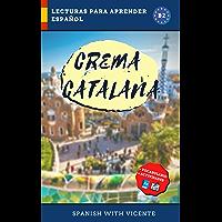 Crema catalana (Nivel B2) : Lecturas y libros para aprender español (Ciudades de España - Cultura nº 1) (Spanish Edition…