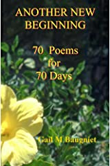 Another New Beginning: 70 Poems for 70 Days Kindle Edition