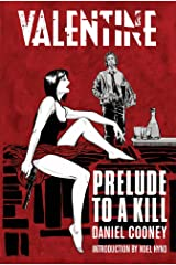 Valentine: Prelude To A Kill Kindle Edition