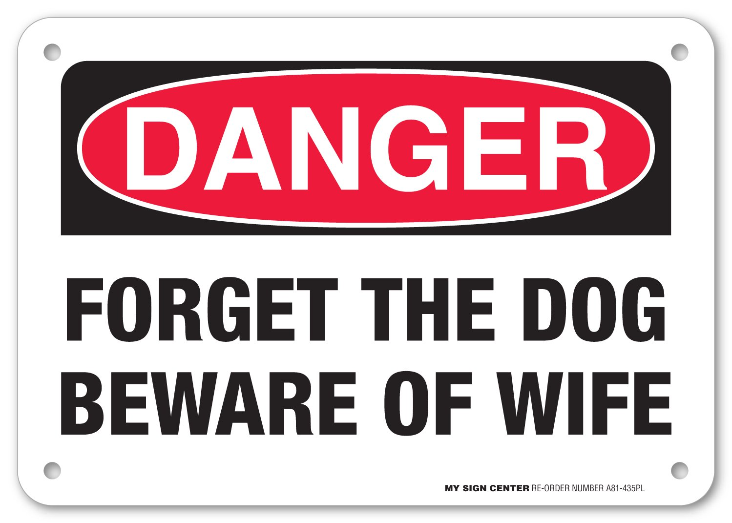 Amazoncom Danger Forget The Dog Beware Of Wife Sign Funny Beware