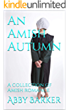 An Amish Autumn: A collection of Amish romance