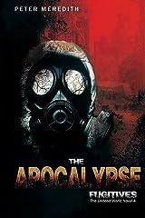The Apocalypse Fugitives: The Undead World Novel 4 (The Undead World Series) Kindle Edition