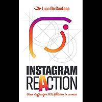 Instagram Reaction: Come fare 10k followers in un mese (Business Reaction)