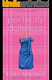Perfectly Dateless (My Perfectly Misunderstood Life Book #1): A Universally Misunderstood Novel
