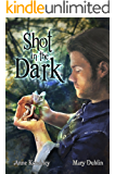 Shot in the Dark (Shot in the Dark Trilogy Book 1)