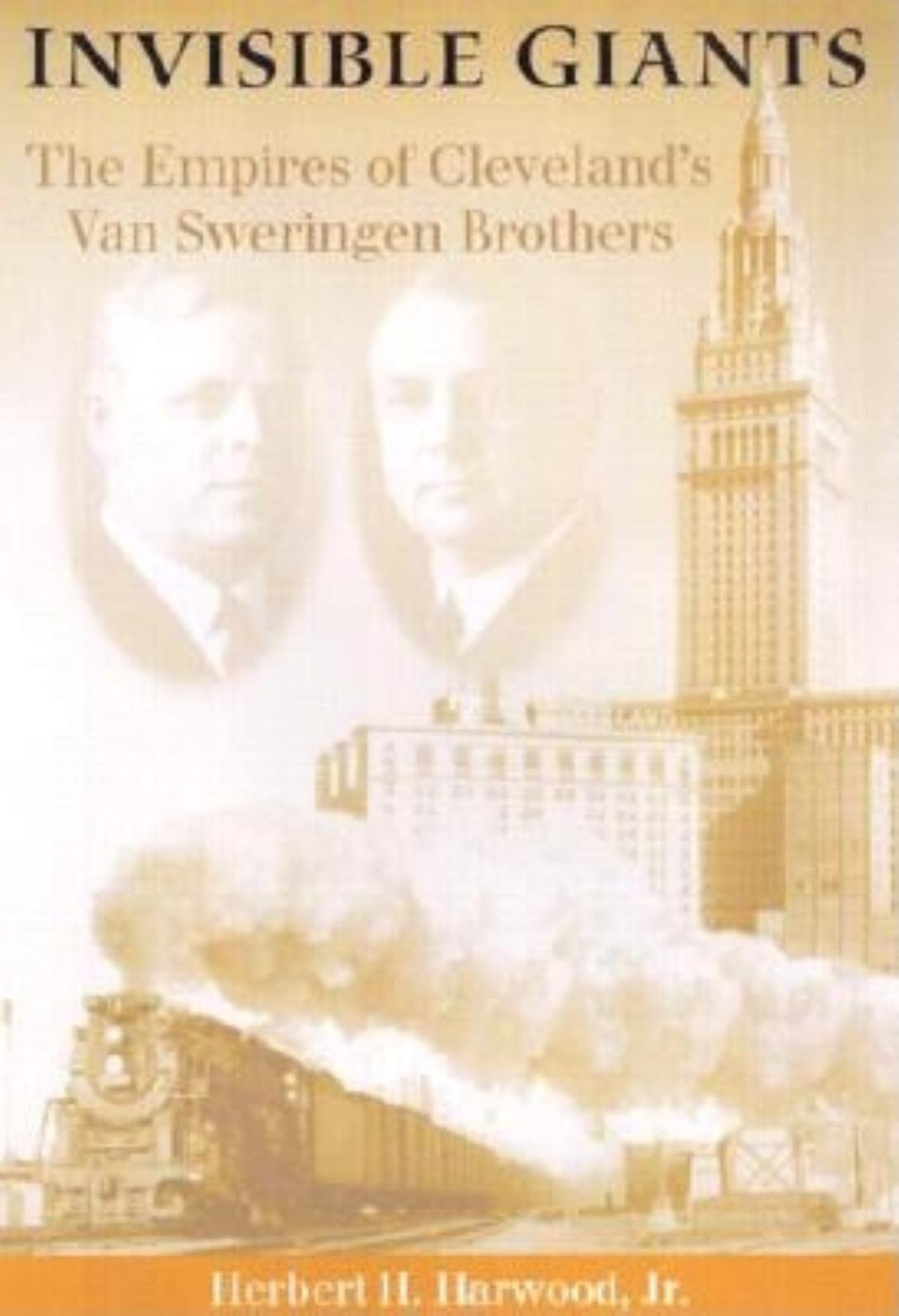 Invisible Giants: The Empires of Cleveland's Van Sweringen Brothers (Ohio) PDF