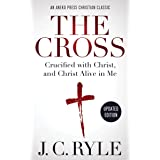 The Cross [Annotated, Updated]: Crucified with Christ, and Christ Alive in Me