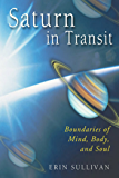 Saturn in Transit: Boundaries of Mind, Body, and Soul