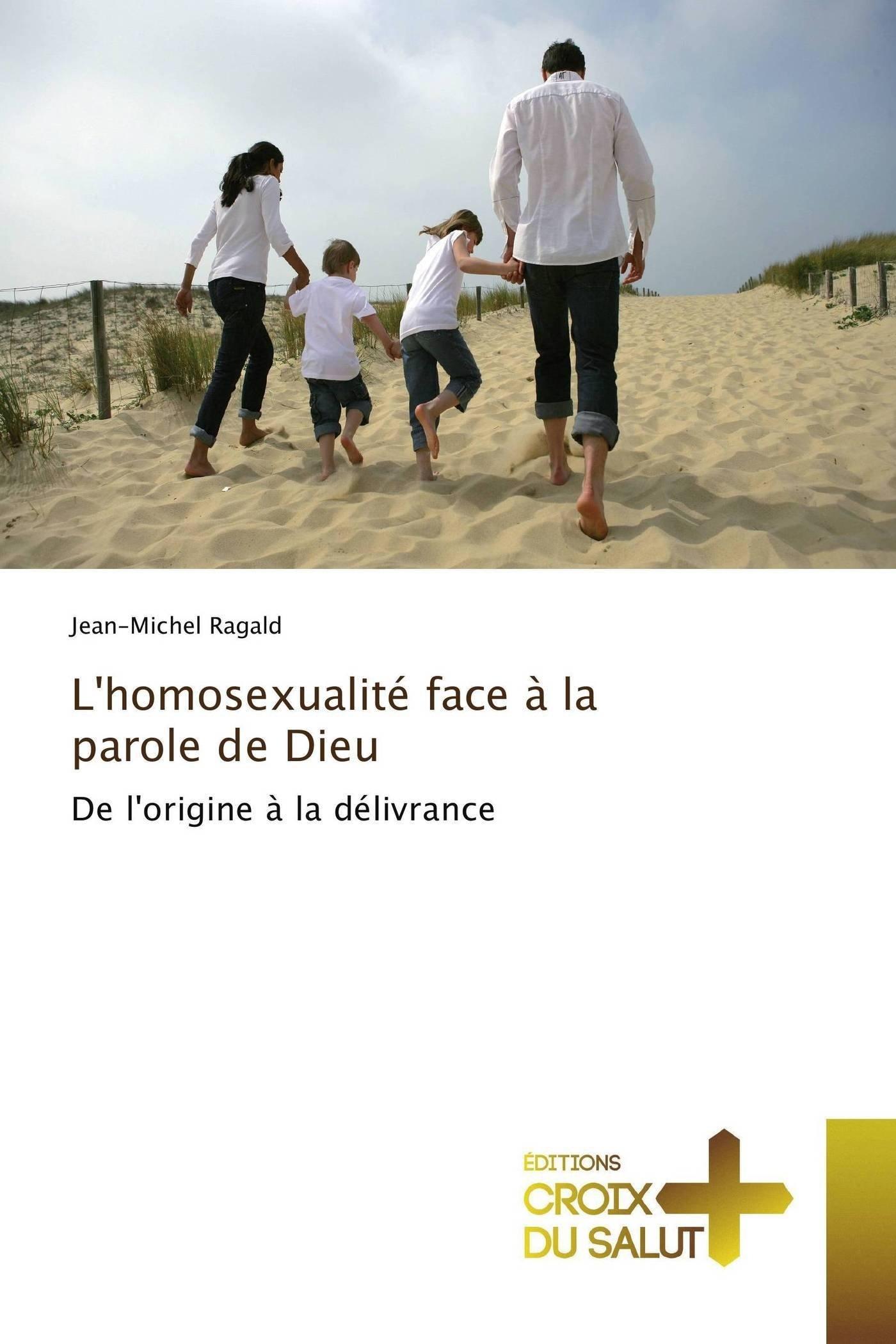 L'homosexualité face à la parole de Dieu: De l'origine à la délivrance (Omn.Croix Salut) (French Edition) ebook