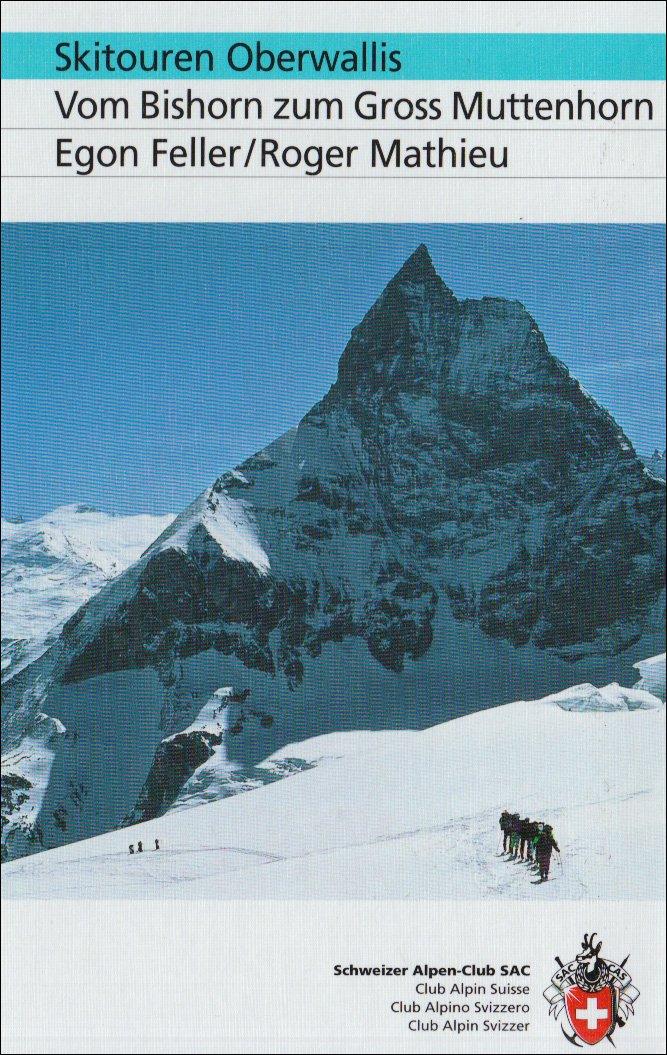 Skitouren Oberwallis: Vom Bishorn zum Gross Muttenhorn Gebundenes Buch – 1. Januar 2002 Egon Feller Roger Mathieu 3859022113 Reiseführer Sport / Europa