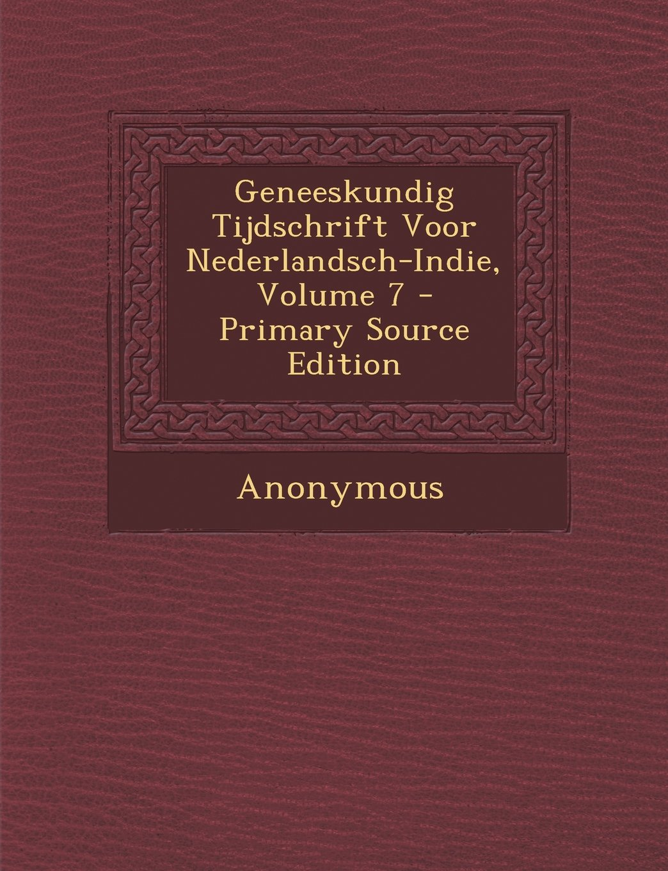Read Online Geneeskundig Tijdschrift Voor Nederlandsch-Indie, Volume 7 (Dutch Edition) pdf