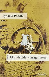 El androide y las quimeras. Cuentos / The Android and The Pipe Dreams (Spanish