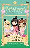 The Seahorses of Scallop Bay: Book 3 (Petticoat Pirates)