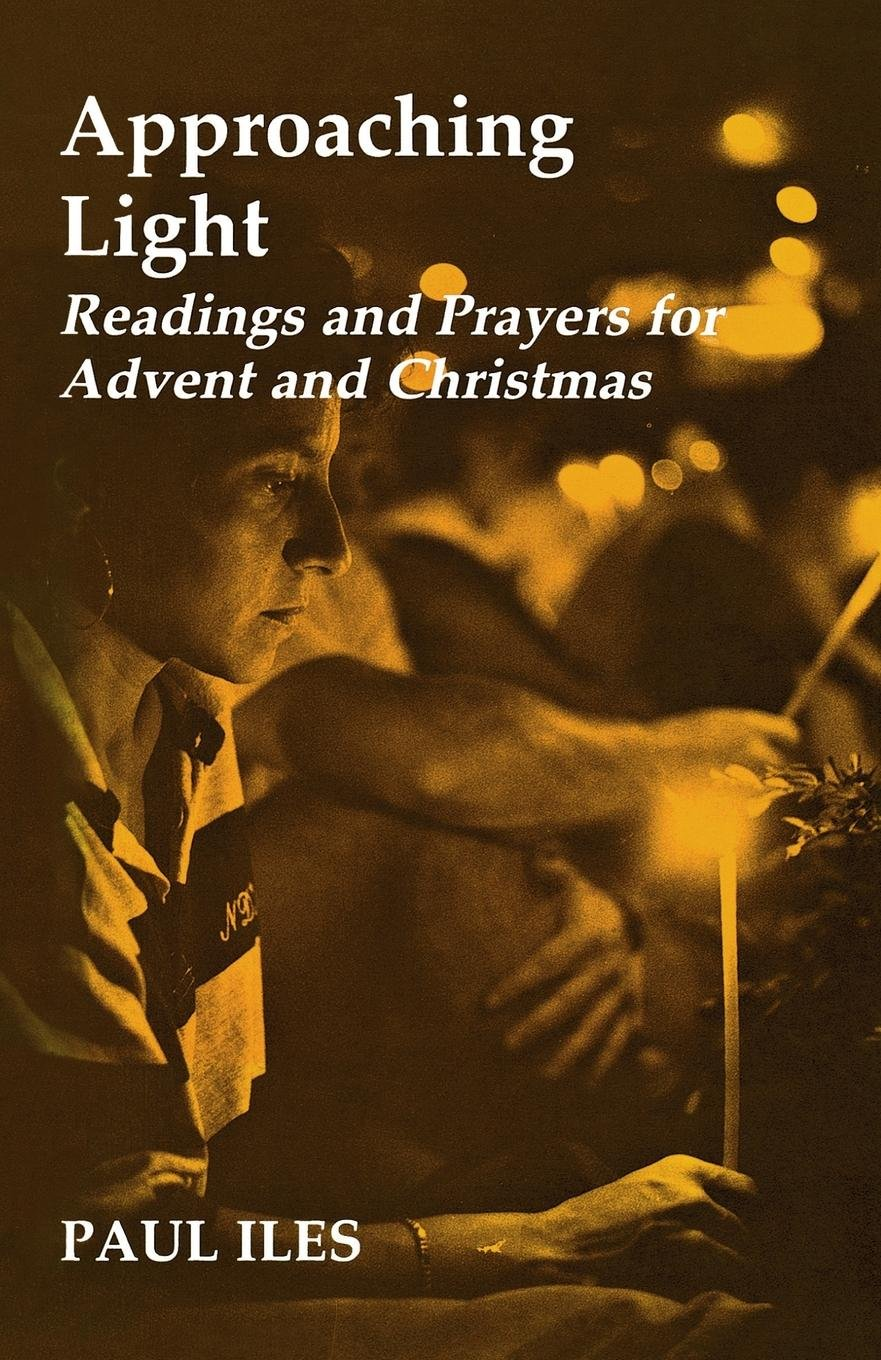 Approaching Light: Readings and Prayers for Advent and Christmas pdf