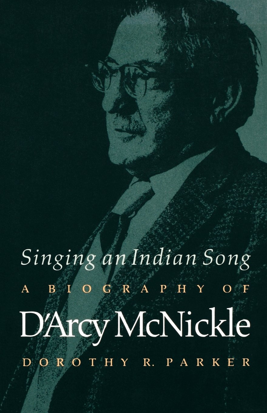 Singing an Indian Song: A Biography of D'Arcy McNickle (American Indian Lives)