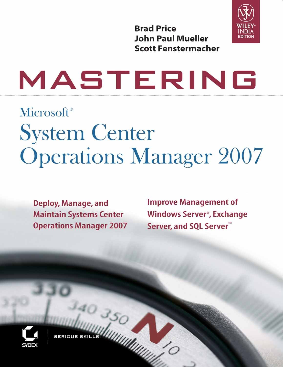 Mastering System Center Operations Manager 2007 (Mastering)