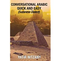 Conversational Arabic Quick and Easy: Sudanese Dialect, Sudanese Arabic