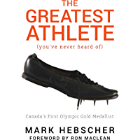 The Greatest Athlete (You've Never Heard Of): Canada's First Olympic Gold Medallist