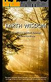 Earth Wisdom: One Man's Spiritual Journey (The Wisdom and Spiritual Insights Series Book 2)