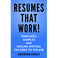 RESUMES THAT WORK!: Templates, Samples and Resume Writing Tailored to the Job. (English Edition)