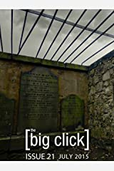 The Big Click, Issue 21 (July 2015) Kindle Edition