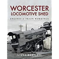 Worcester Locomotive Shed: Engines and Train Workings