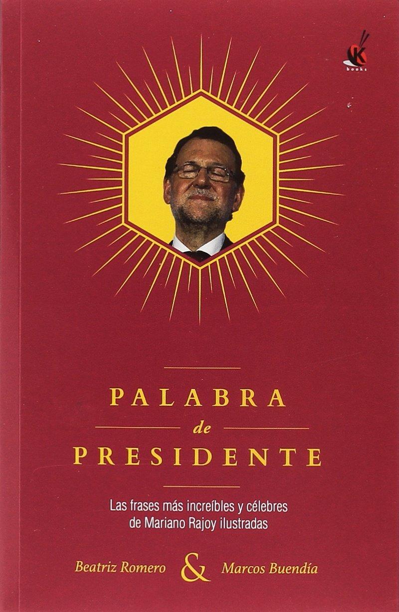 Palabra de presidente (KuenKo Books): Amazon.es: Romero Muñoz ...
