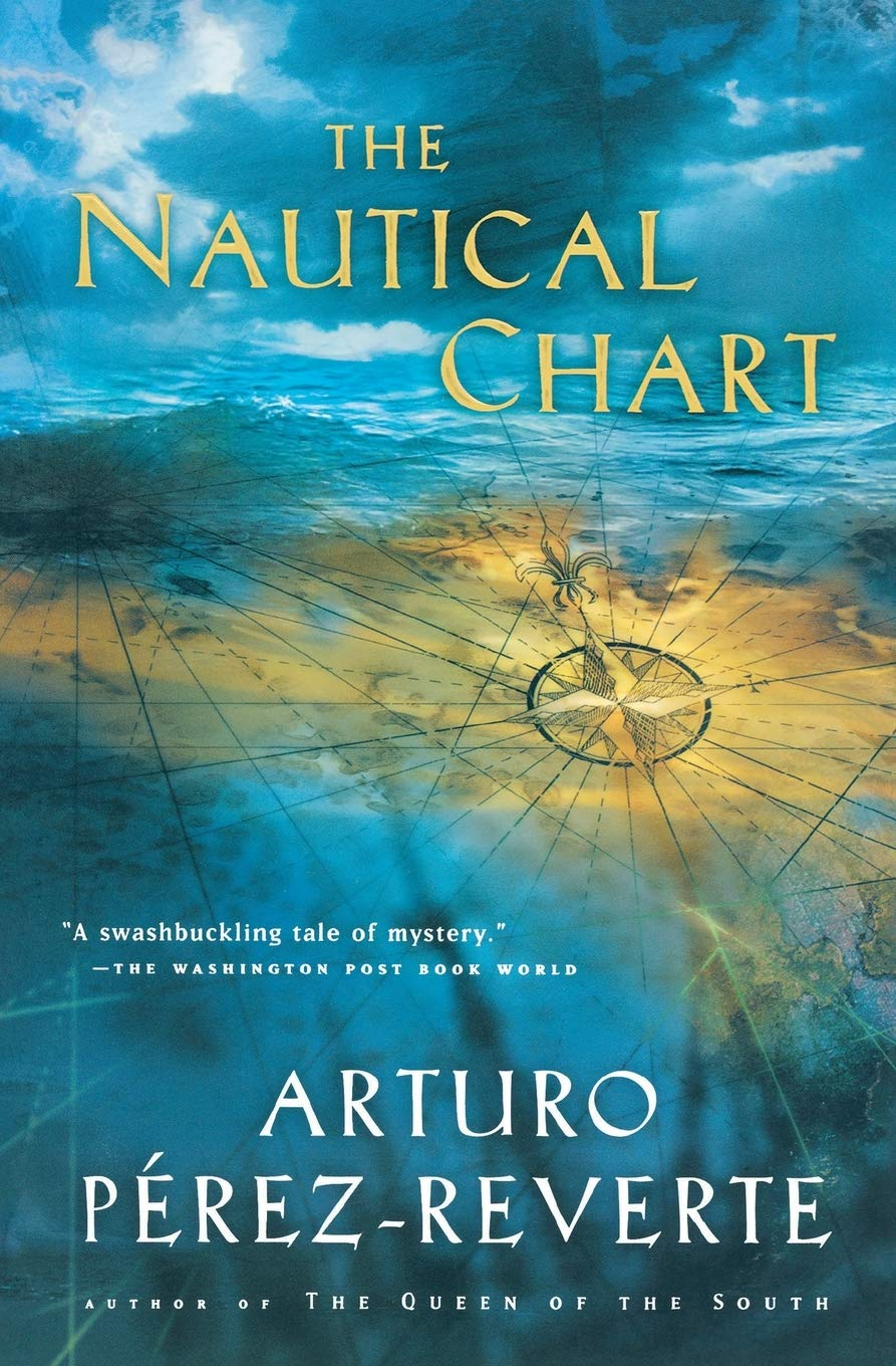 The Nautical Chart Perez Reverte Arturo Peden Margaret Sayers 9780156029827 Books