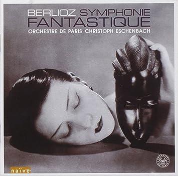 ベルリオーズ;幻想交響曲 (Berlioz: Symphonie Fantastique)