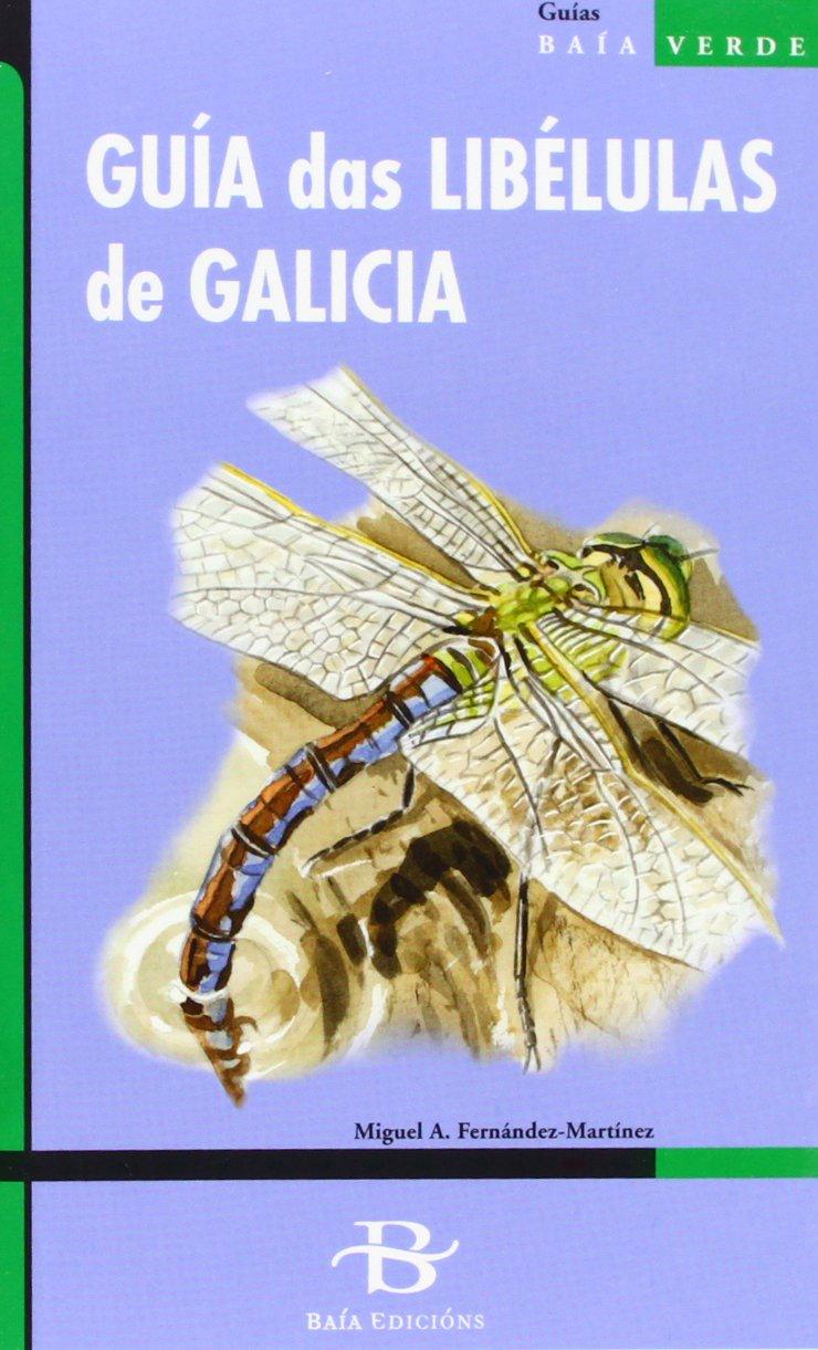 Guía das libélulas de Galicia (Baía Verde): Amazon.es: Fernández-Martínez, Miguel A., Silvar, Calros: Libros