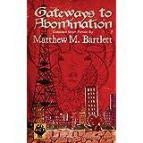Gateways to Abomination