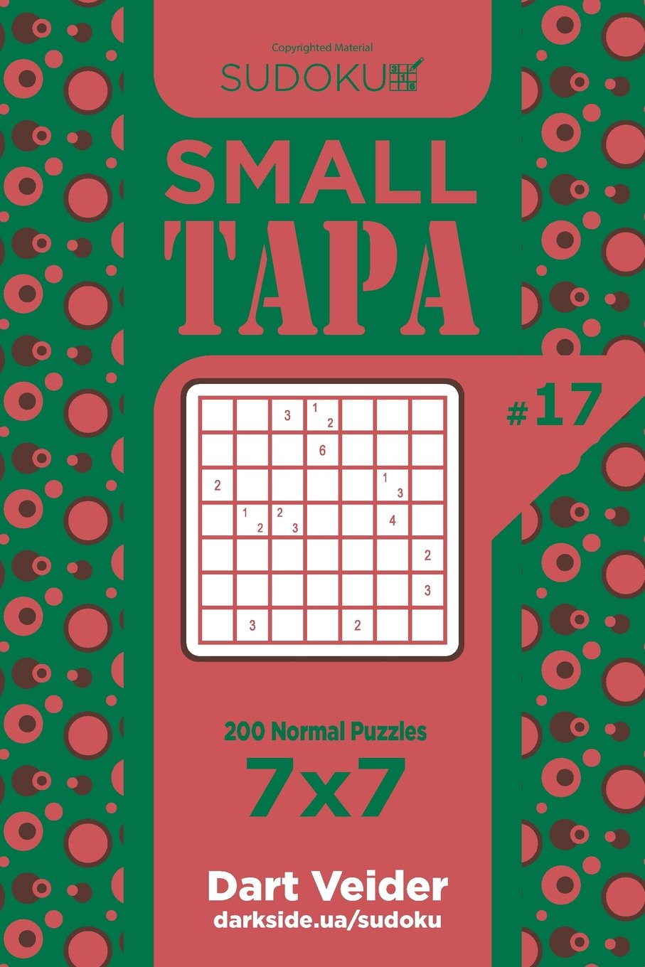 Read Online Sudoku Small Tapa - 200 Normal Puzzles 7x7 (Volume 17) PDF