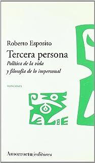 Tercera persona: Politica de la vida y filosofía de lo impersonal
