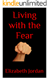 Living with the Fear